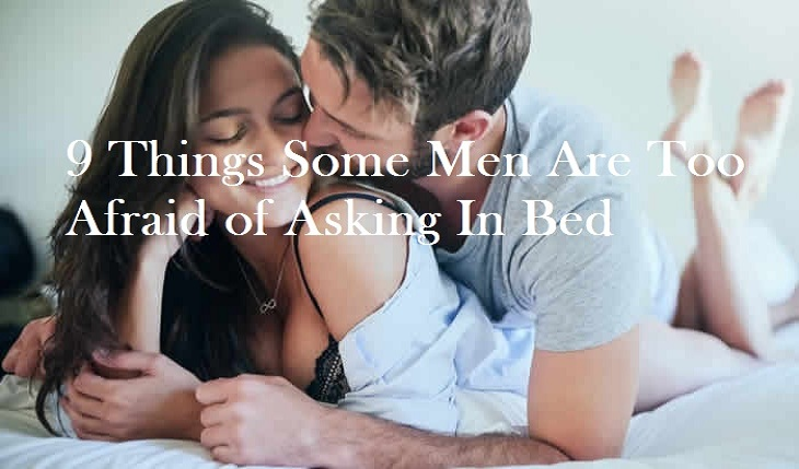9 Things Some Men Are Too Afraid of Asking In Bed