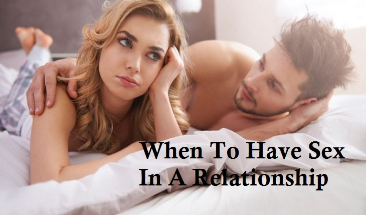 When To Have Sex In A Relationship